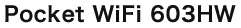 Pocket WiFi603HW